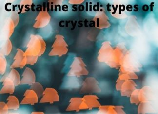 Crystalline solid: types of crystal